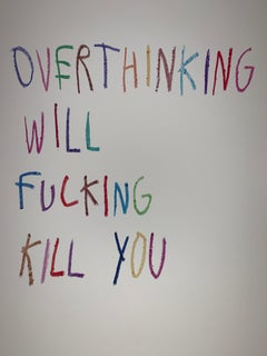 Over Thinking Will Fucking Kill You Screen Print CB HOYO
