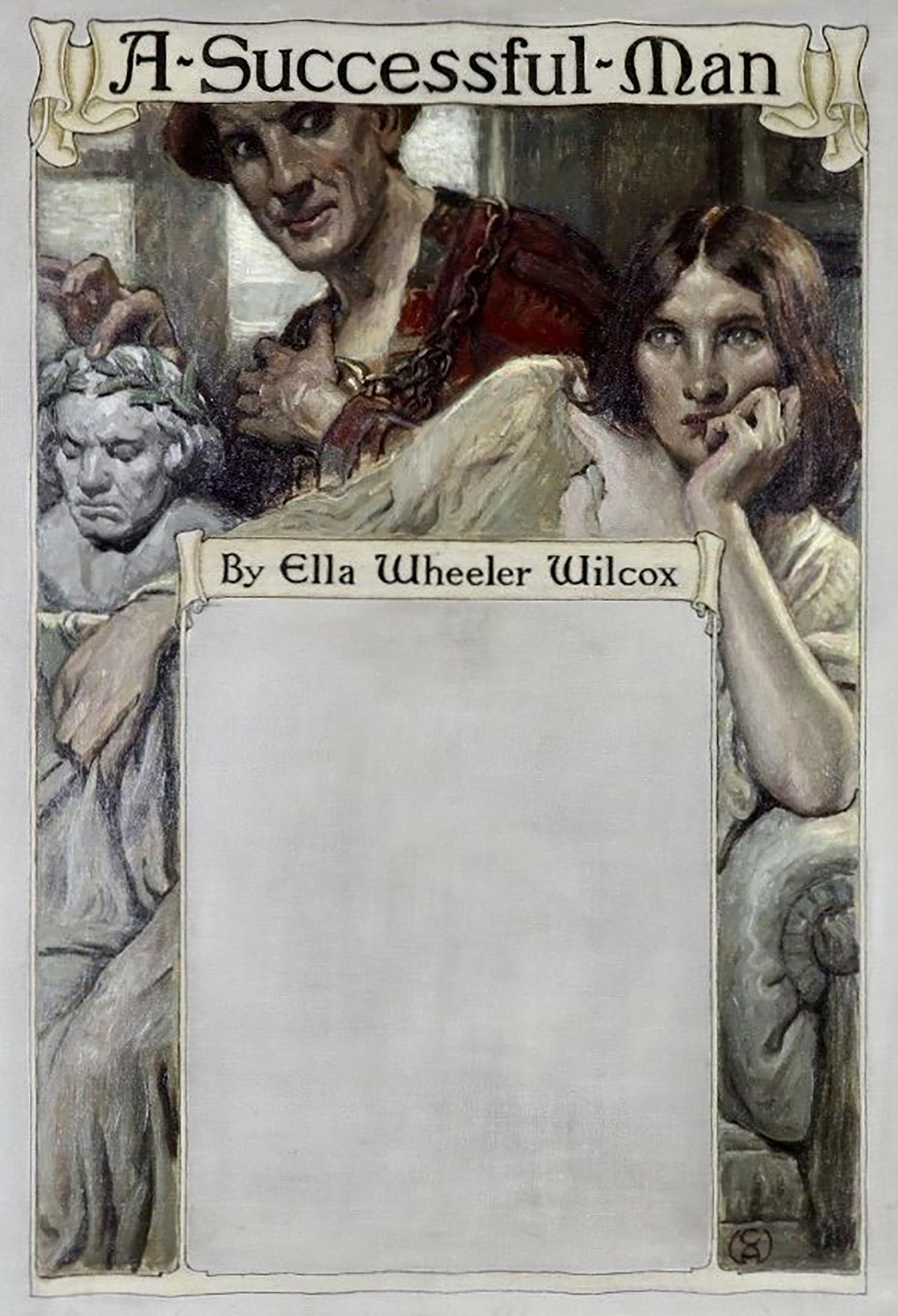 """A Successful Man"" by Ella Wheeler Wilcox, 1919"