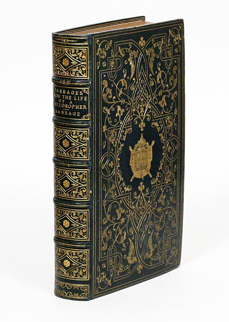 """Babbage, Charles. Passages from the Life of a Philosopher  """"The remarkable circumstances attending those Calculating Machines, on which I have spent so large a portion of my life, make me wish to place on record some account of past"""