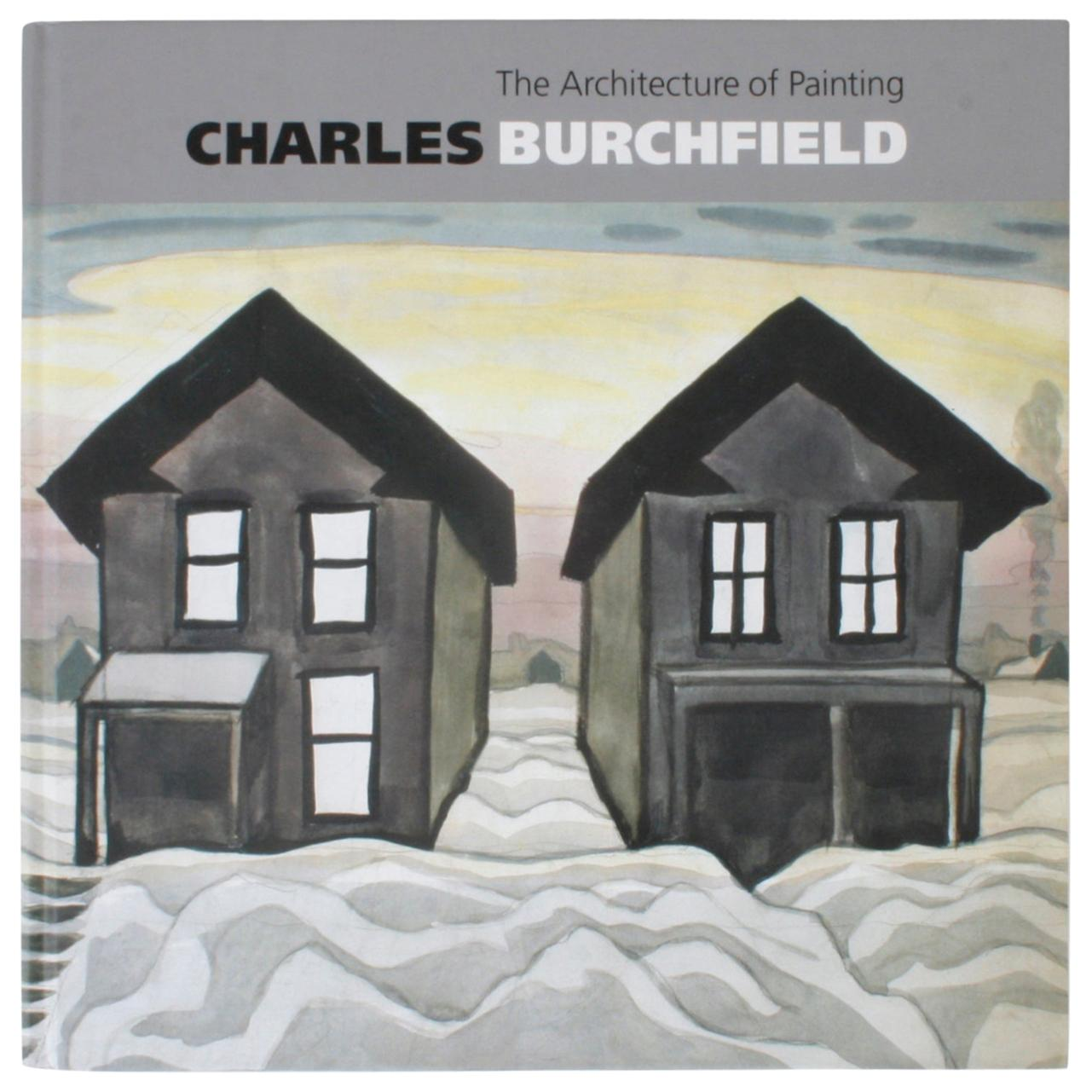 """Charles Burchfield"", the Architecture of Painting, First Edition"
