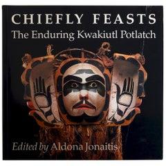 Chiefly Feasts The Enduring Kwakiutl Potlatch by Aldona Jonaitis, 1st Ed