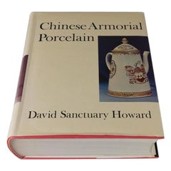 Chinese Armorial Porcelain David Sanctuary Howard Faber and Faber Limited, 1974
