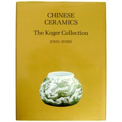 Chinese Ceramics: The Koger Collection by John Ayers, 1st Ed