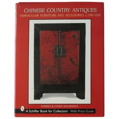Chinese Country Antiques, Vernacular Furniture and Accessories, circa 1780-1920