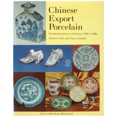 Chinese Export Porcelain, Standard Patterns and Forms, 1780-1880, First Edition