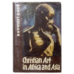 """Christian Art in Africa and Asia,"" Book by Arno Lehmann, 1969"