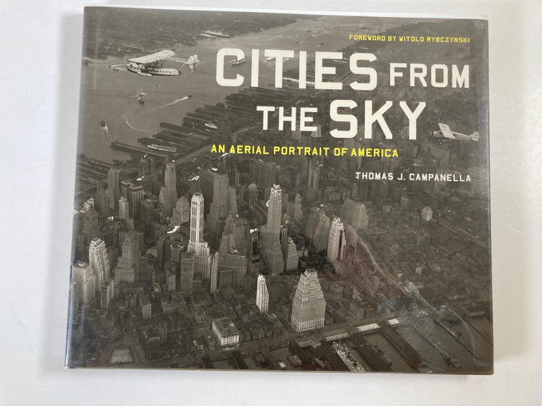Cities in the Sky: An Aerial Retrospective of Urban America by Thomas J. Campanella. Piloting a single-engine biplane high above Washington D.C. in 1920, the intrepid inventor and aviation pioneer Sherman Fairchild first tested his custom-built
