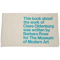 Claes Oldenburg by Barbara Rose, First Edition Museum of Modern Art