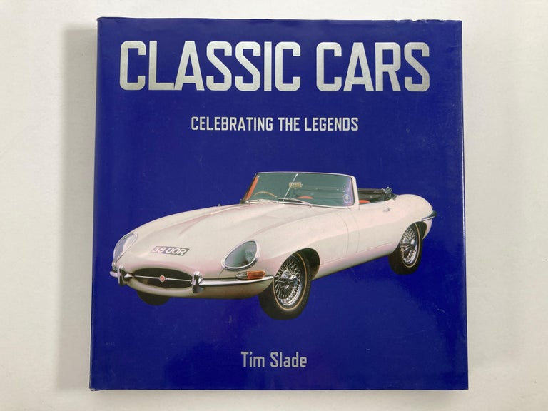 Modern Classic Cars Celebrating the Legends 1901-1973 Book