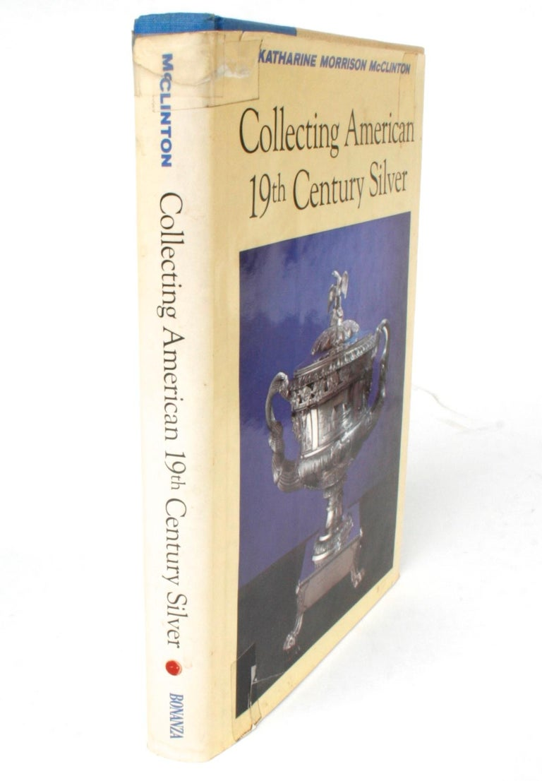 Collecting American 19th century silver by Katherine Morrison McClinton. New York: Bonanza Books, 1968. Hardcover with dust jacket, 280 pp. A survey of 19th century American silver including Federal, Empire, Rococo, Renaissance Revival, Eclecticism