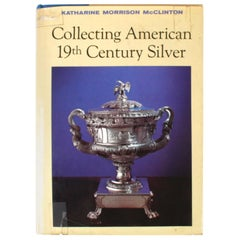 Collecting American 19th Century Silver by Katherine Morrison McClinton