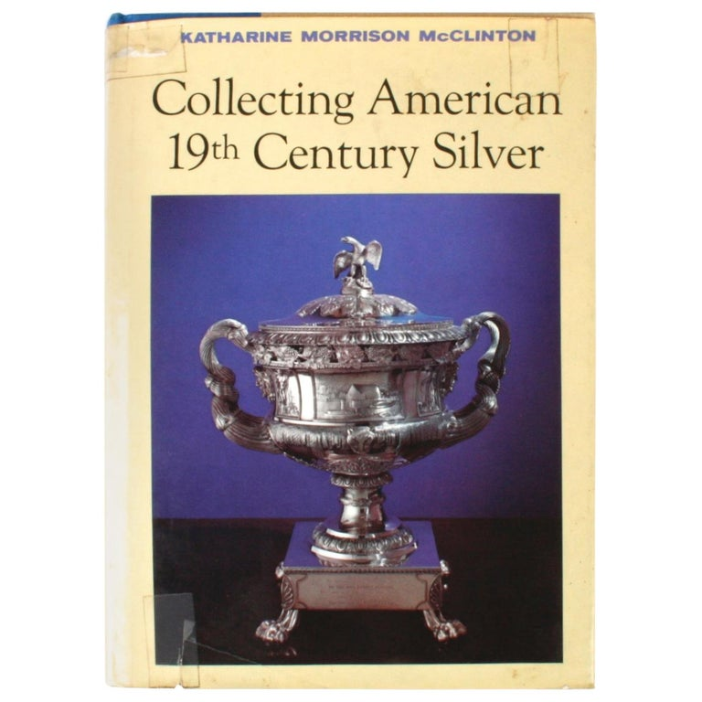 Collecting American 19th Century Silver by Katherine Morrison McClinton For Sale