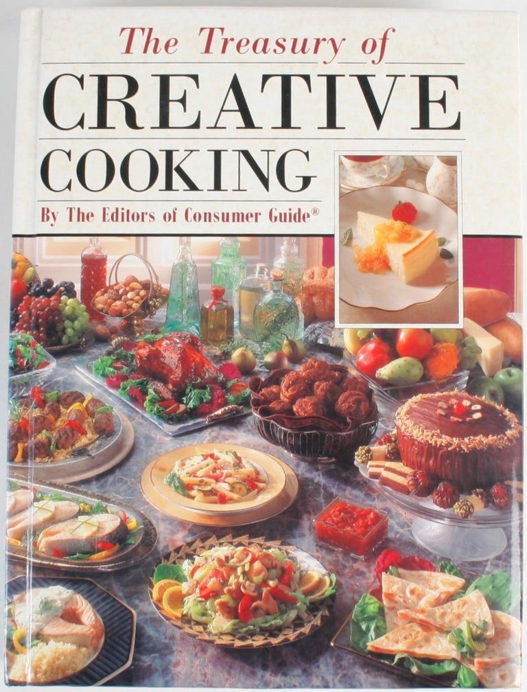 Collection of Six Gourmet Cook Books. 1.) The Treasury of Creative Cooking by the Editors of Consumer Guide. Lincolnwood: Publications International, Ltd., 1992. Hardcover with no dust jacket. 608 pp. A large cookbook with chapters on: Appetizers,