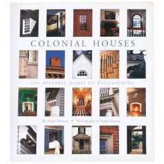 Colonial Houses, The Historic Homes of Williamsburg by Hugh Howard