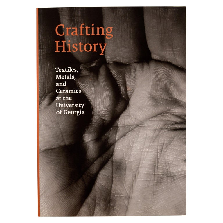 Crafting History Textiles, Metals & Ceramics at the University of Georgia, 1st For Sale