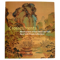 Crosscurrents: Masterpieces of East Asian Art from New York Private Collections