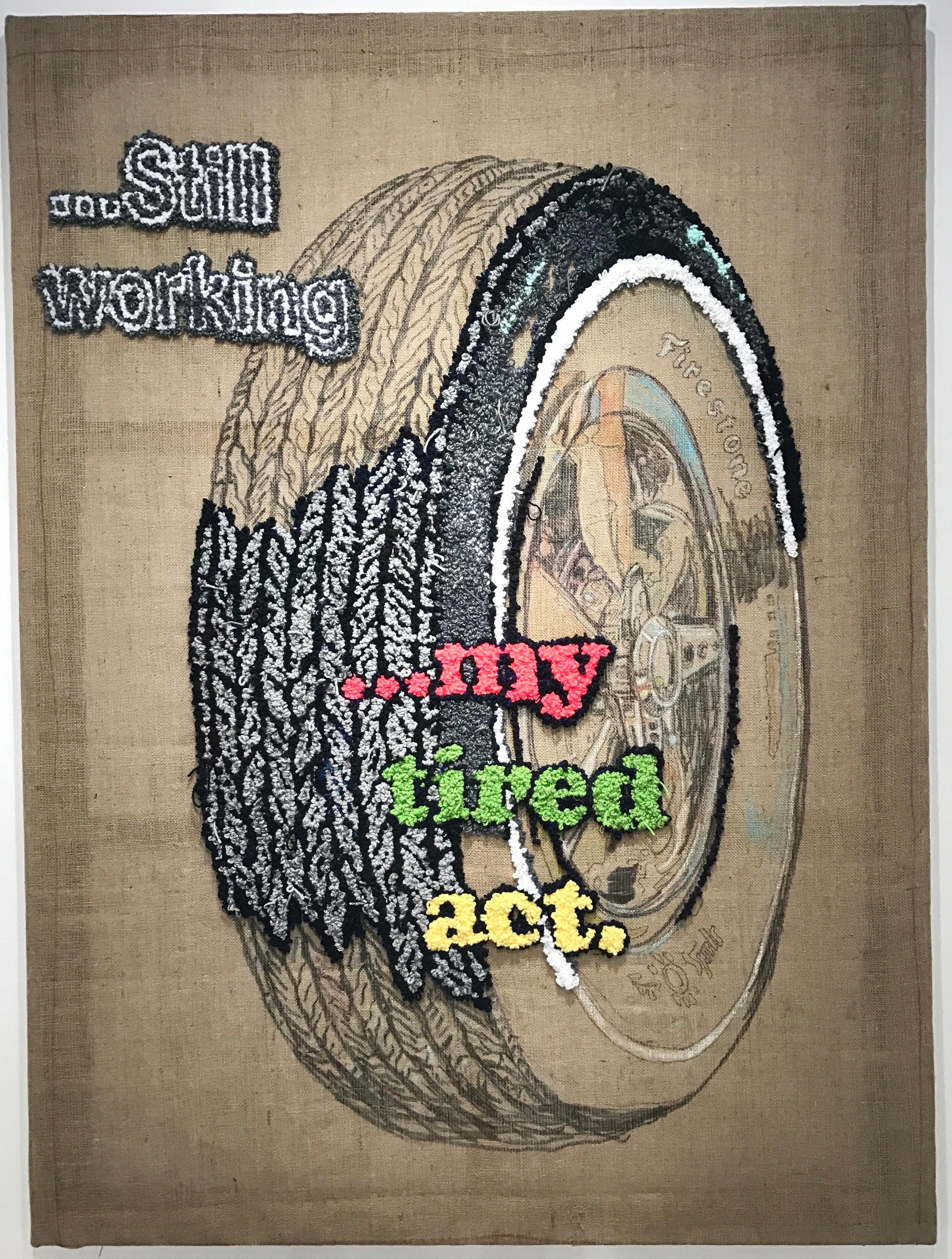 """""""Tired Act"""" Text Based Conceptual Fiber Artwork"""