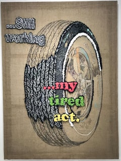 """Tired Act"" Text Based Conceptual Fiber Artwork"