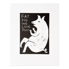 Fat Pig We Love You, Linocut, Contemporary Art, 21st Century Pop Art