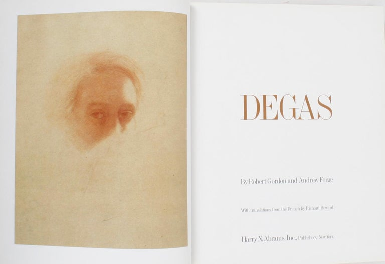 Degas by Robert Gordon and Andrew Forge. New York: Harry N. Abrams, Inc, 1988. Signed and inscribed hardcover with dust jacket. 288 pp. An overview of Degas' work by the authors of publisher's highly successful