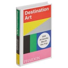 Destination Art, 500 Artworks Worth the Trip