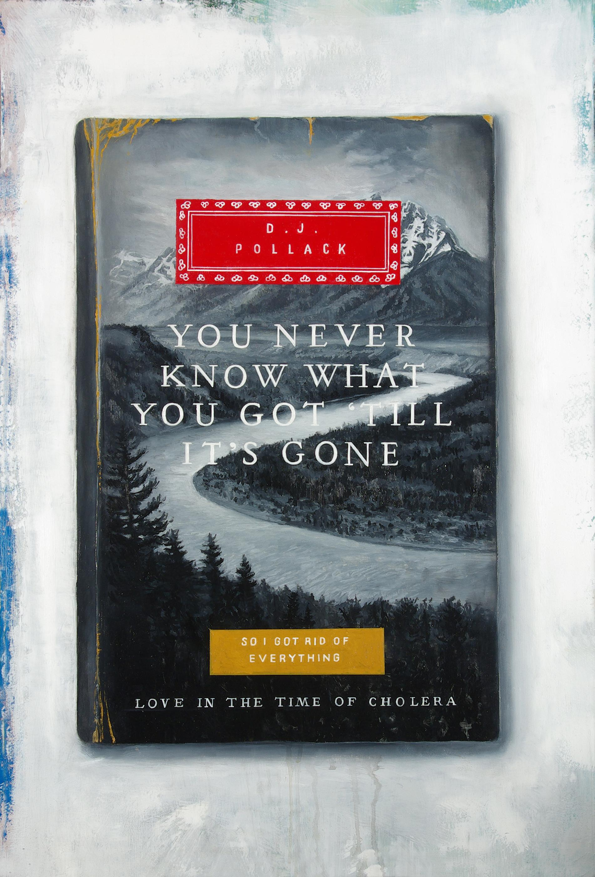 You Never Know What You've Got Till It's Gone - Trompe L'oeil Original Painting