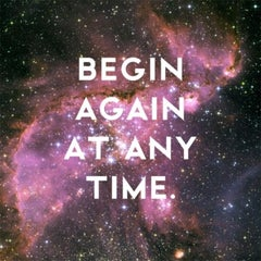Begin Again At Any Time