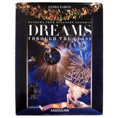 Dreams Through the Glass Windows from Bergdorf Goodman by Linda Fargo, 1st Ed