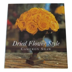 """""""Dried Flower Style"""" by Cameron Shaw Hardcover Book"""