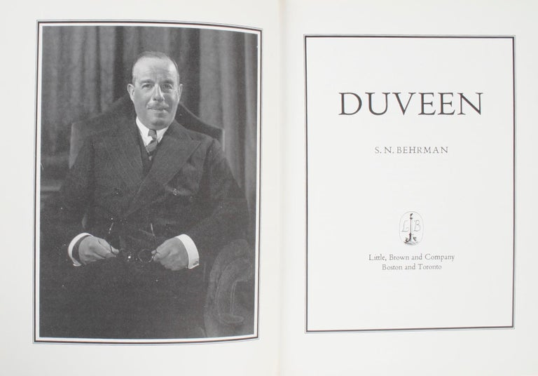 Duveen by S. N. Behrman. Little, brown and company, 1972. First Edition hardcover with dust jacket. The biography of the colorful art impresario of the turn-of-the 20th century who made a fortune selling and reselling Old Masters paintings from the