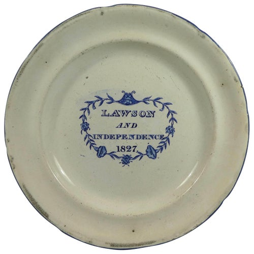 English Political Pearlware Plate 'Lawson and Independence' Dated 1827