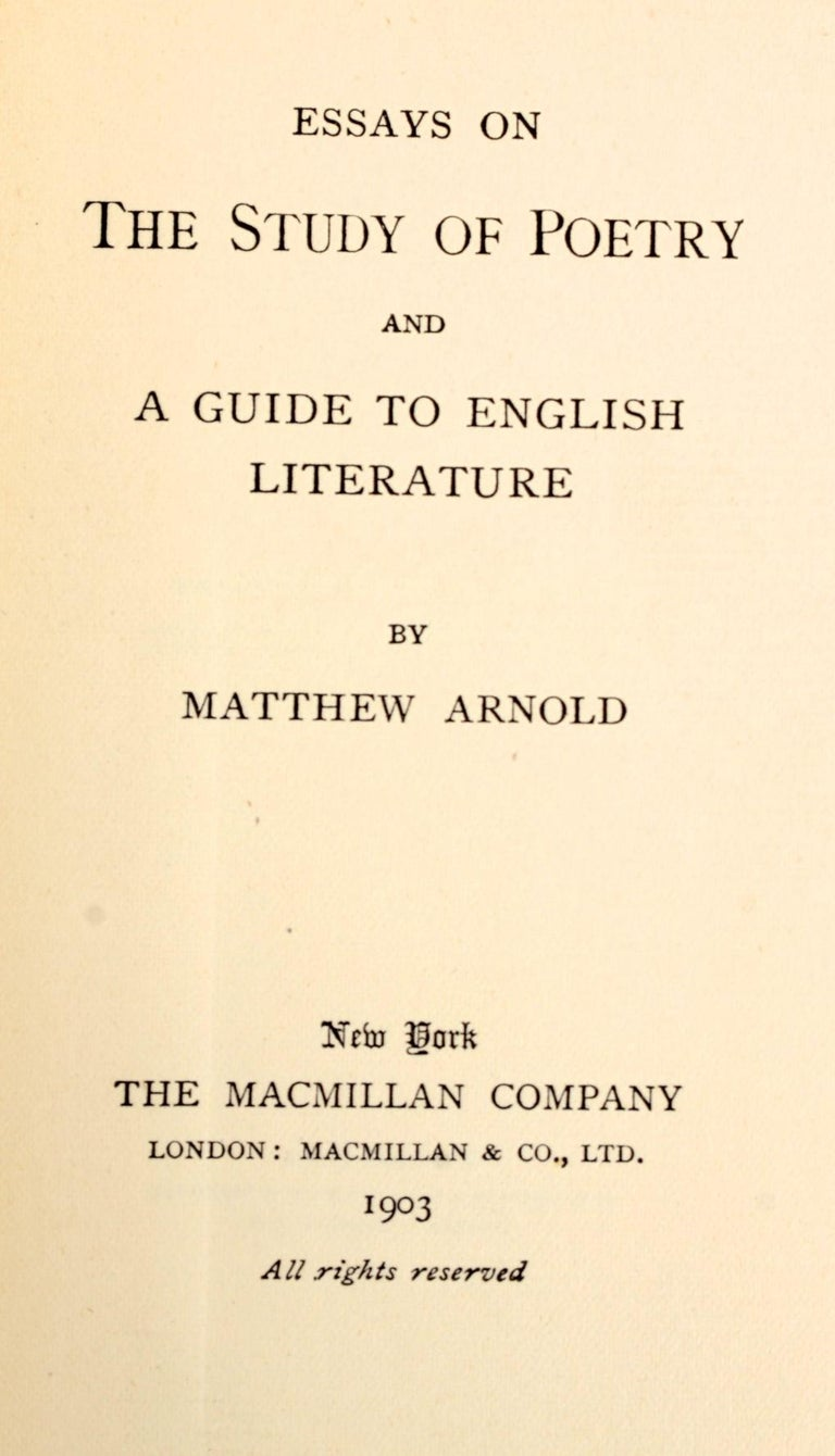 Essays on the Study of Poetry and a Guide to English Literature By Matthew Arnold. Macmillan Company, 1903. 1st Ed Thus gilt decorated hardcover.