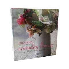 Everyday Flowers: Flowers to Beautify and Decorate the Home Book