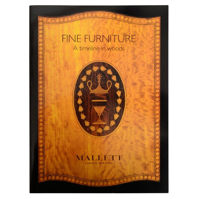 Fine Furniture A Timeline in Woods by Mallett & Son Antiques, 1st Ed For Sale