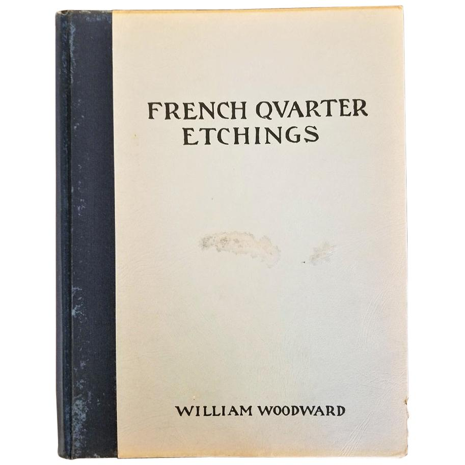 First Edition First Printing of French Quarter Etchings by W Woodward