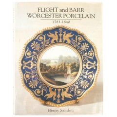 Flight and Barr Worcester Porcelain 1783-1840 by Henry Sandon