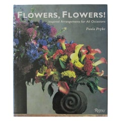 Flowers, Flowers! Inspired Arrangements for All Occasions Hardcover Book