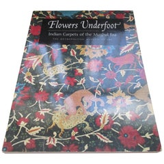 Flowers Underfoot Indian Carpets of the Mughal Era Softcover Decorating Book