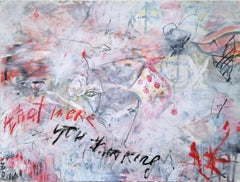 WHAT WERE YOU THINKING - white abstract painting with words