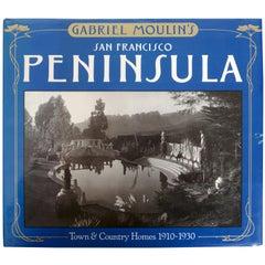 Gabriel Moulin's San Francisco Peninsula: Town & Country Homes, 1910-1930