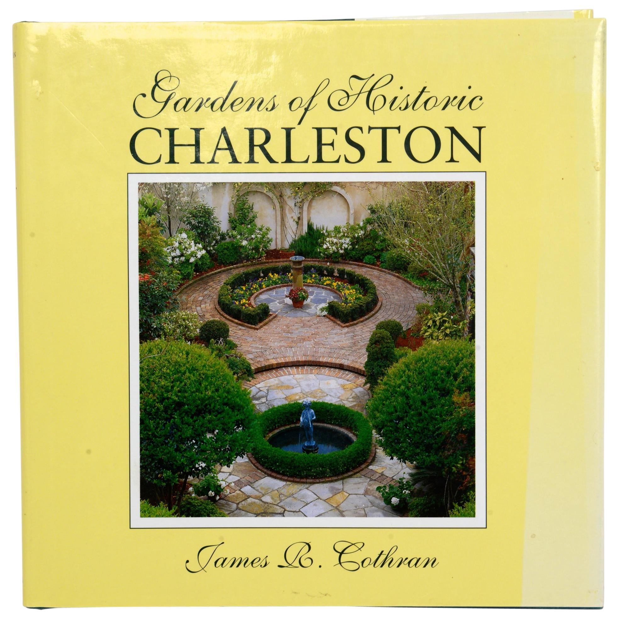Gardens of Historic Charleston, by James R. Cothran, Signed Ed