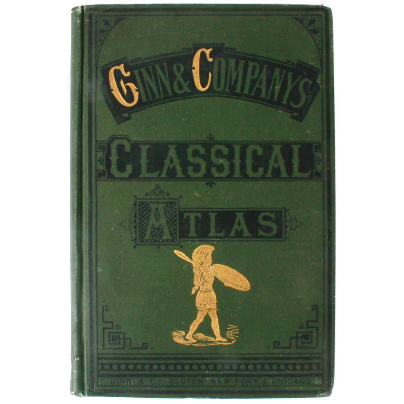 Ginn & Company's Classical Atlas by Ginn & Company, First Edition