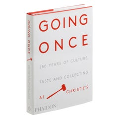 Going Once, 250 Years of Culture, Taste and Collecting at Christie's