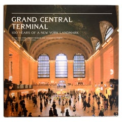 Grand Central Terminal 100 Years of a New York Landmark Anthony Robins, 1st Ed