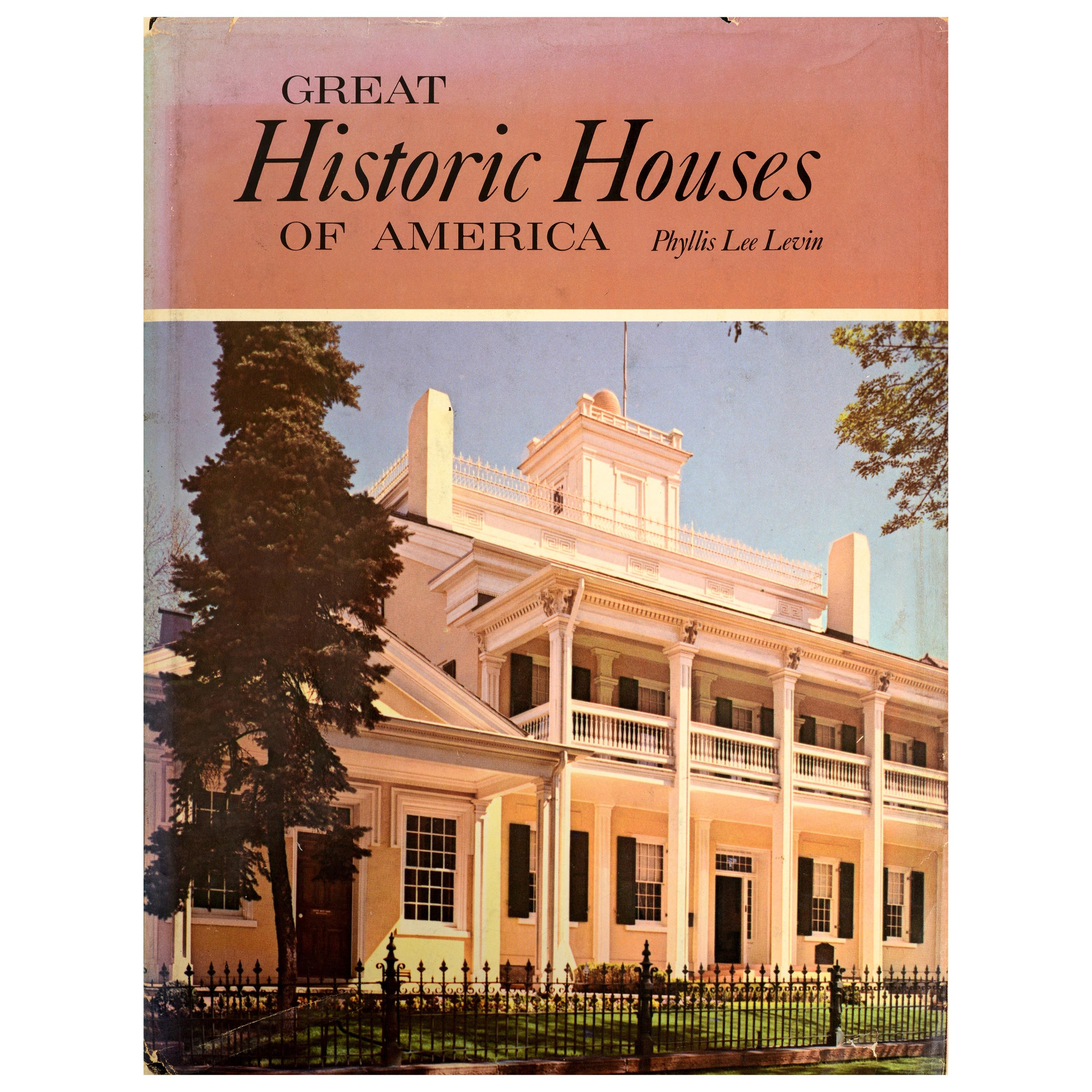 Great Historic Houses of America by Phyllis Lee Levin, 1st Ed