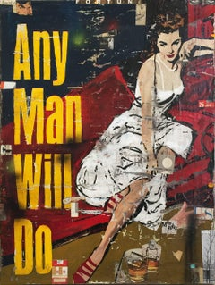 Any Man Will Do-40 x 30 inch Neo-Pop mixed media collage and painting