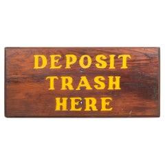 """Hand Carved Wood """"Deposit Trash Here"""" Sign c.1940"""