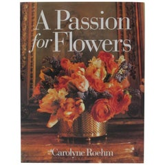 Hardcover Book A Passion for Flowers by Carolyne Roeh