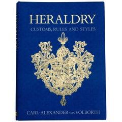 Heraldry Custom, Rules and Styles by Carl-Alexander Von Volborth