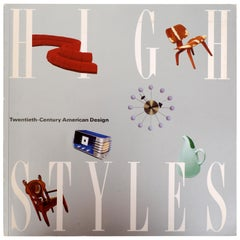 High Styles Twentieth-Century American Design, 1st Ed